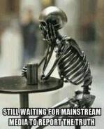 still waiting for the mainstream media...